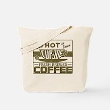 Hot Cup of Joe Coffee Tote Bag