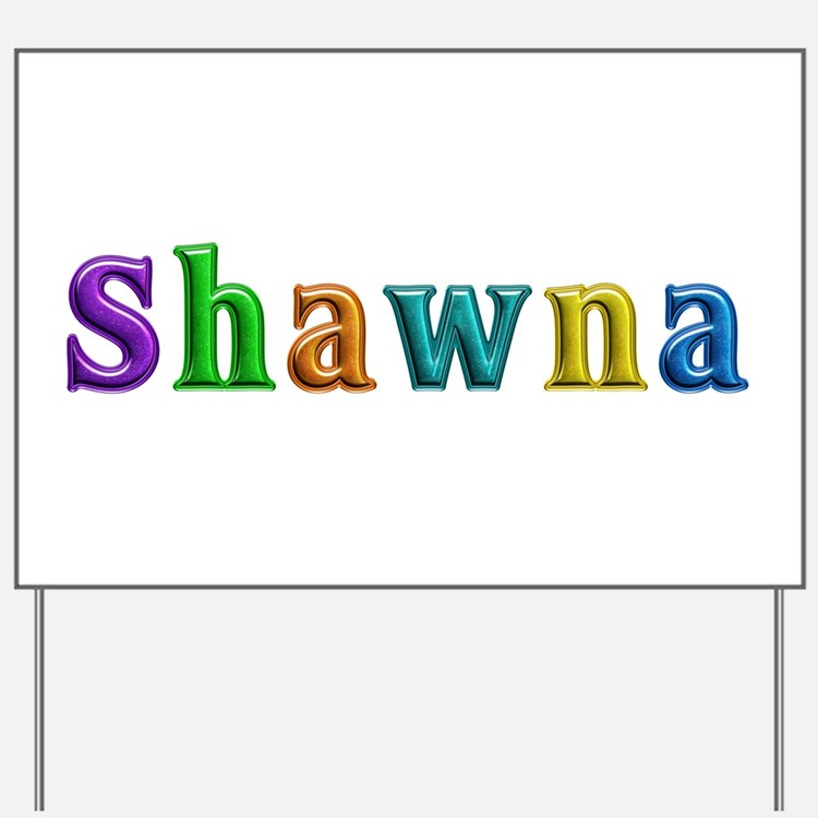Shawna Shiny Colors Yard Sign