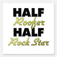 """Half Roofer Half Rock Star Square Car Magnet 3"""" x"""