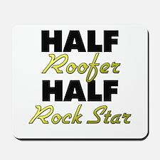 Half Roofer Half Rock Star Mousepad