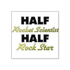 Half Rocket Scientist Half Rock Star Sticker