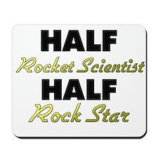 Half Rocket Scientist Half Rock Star Mousepad