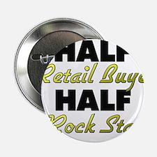 """Half Retail Buyer Half Rock Star 2.25"""" Button"""
