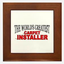 """""""The World's Greatest Carpet Installer"""" Framed Til"""