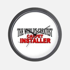 """The World's Greatest Carpet Installer"" Wall Clock"