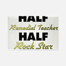 Half Remedial Teacher Half Rock Star Magnets
