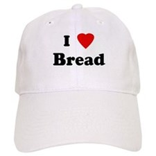 I Love Bread Baseball Cap