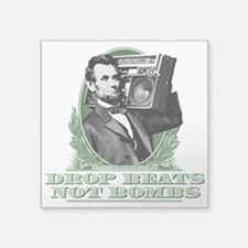 Drop Beats Not Bombs Abe Lincoln Quote Square Stic