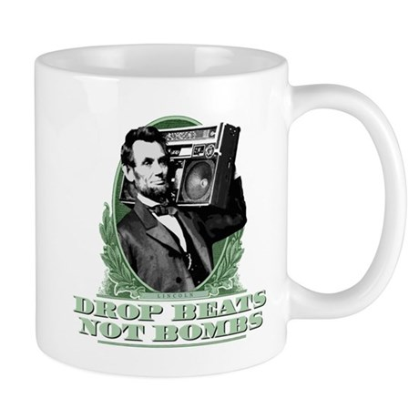 Drop Beats Not Bombs Abe Lincoln Quote Mug