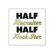 Half Recruiter Half Rock Star Sticker