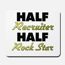 Half Recruiter Half Rock Star Mousepad