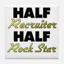 Half Recruiter Half Rock Star Tile Coaster