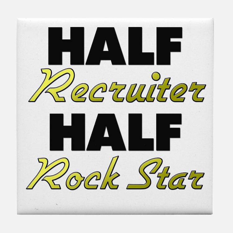 Half Recruiter Half Rock Star Tile Coaster