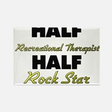 Half Recreational Therapist Half Rock Star Magnets