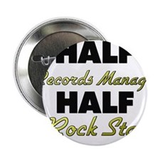 "Half Records Manager Half Rock Star 2.25"" Button"
