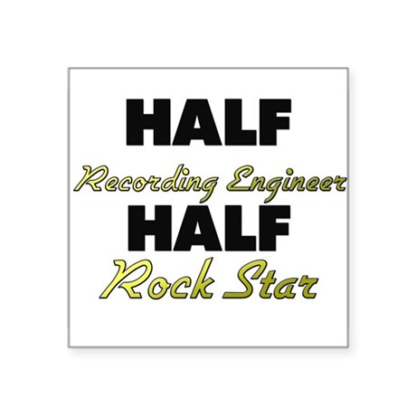 Half Recording Engineer Half Rock Star Sticker