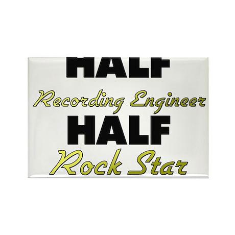 Half Recording Engineer Half Rock Star Magnets
