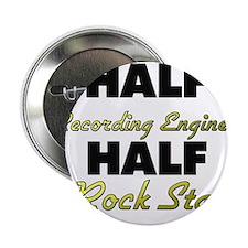 """Half Recording Engineer Half Rock Star 2.25"""" Butto"""
