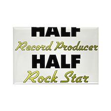 Half Record Producer Half Rock Star Magnets