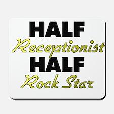 Half Receptionist Half Rock Star Mousepad