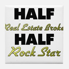 Half Real Estate Broker Half Rock Star Tile Coaste