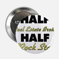 "Half Real Estate Broker Half Rock Star 2.25"" Butto"