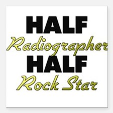 Half Radiographer Half Rock Star Square Car Magnet