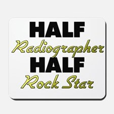 Half Radiographer Half Rock Star Mousepad