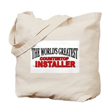 """The World's Greatest Countertop Installer"" Tote B"