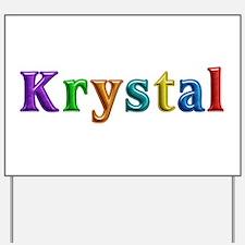 Krystal Shiny Colors Yard Sign