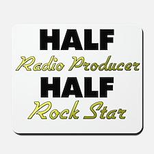 Half Radio Producer Half Rock Star Mousepad