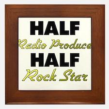 Half Radio Producer Half Rock Star Framed Tile