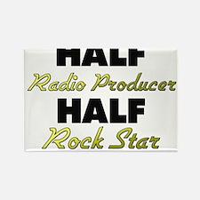 Half Radio Producer Half Rock Star Magnets