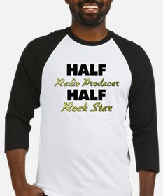Half Radio Producer Half Rock Star Baseball Jersey
