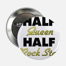 """Half Queen Half Rock Star 2.25"""" Button"""