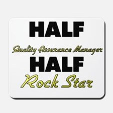 Half Quality Assurance Manager Half Rock Star Mous