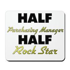 Half Purchasing Manager Half Rock Star Mousepad