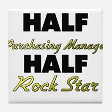 Half Purchasing Manager Half Rock Star Tile Coaste