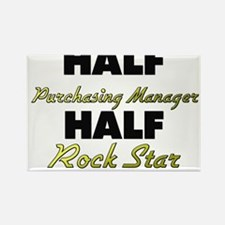 Half Purchasing Manager Half Rock Star Magnets