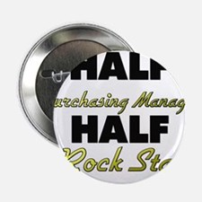 """Half Purchasing Manager Half Rock Star 2.25"""" Butto"""