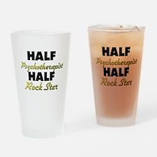 Half Psychotherapist Half Rock Star Drinking Glass