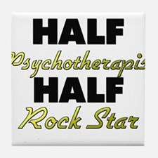 Half Psychotherapist Half Rock Star Tile Coaster