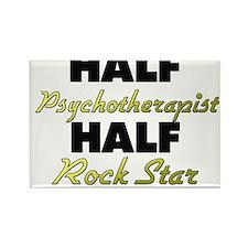 Half Psychotherapist Half Rock Star Magnets