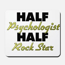 Half Psychologist Half Rock Star Mousepad