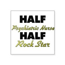 Half Psychiatric Nurse Half Rock Star Sticker