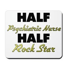 Half Psychiatric Nurse Half Rock Star Mousepad