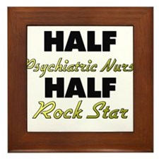 Half Psychiatric Nurse Half Rock Star Framed Tile