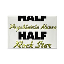 Half Psychiatric Nurse Half Rock Star Magnets