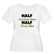 Half Psychiatric Nurse Half Rock Star Plus Size T-