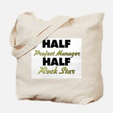 Half Project Manager Half Rock Star Tote Bag